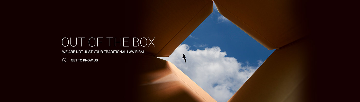 Out of the box, we are not just your traditional law firm